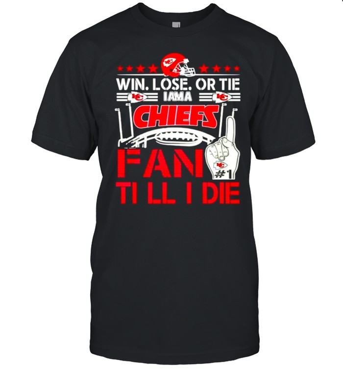 Win lose or tie I am a Chiefs fan till I die shirt Classic Men's T-shirt