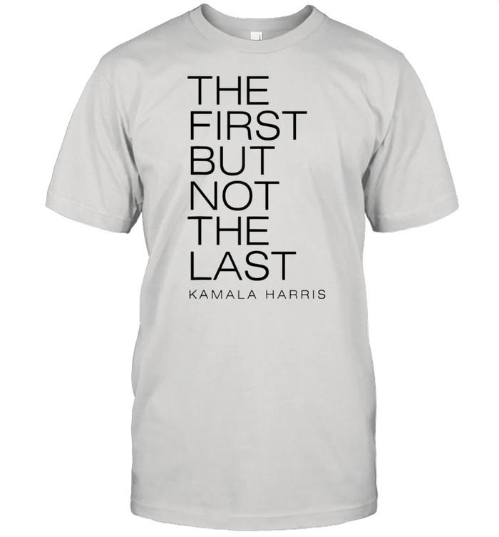 THE FIRST BUT NOT THE LAST Kamala Harris Vice President 2021 shirt Classic Men's T-shirt