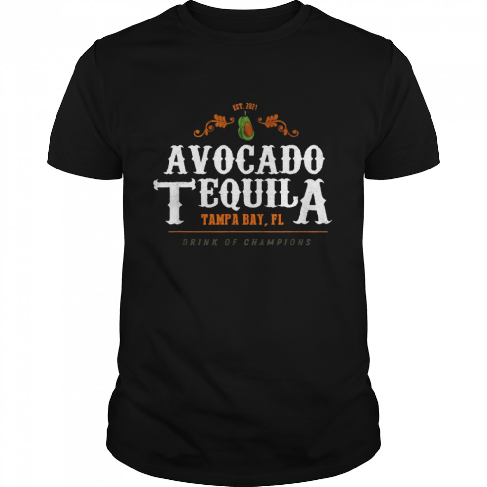 Avocado Tequila Tampa Bay Drink Of Champions  Classic Men's T-shirt