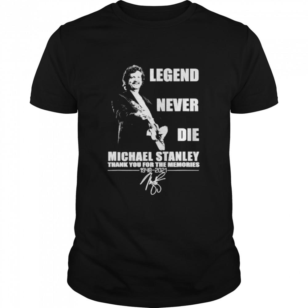 Legend Never Die Michael Stanley 1948 2021  Classic Men's T-shirt