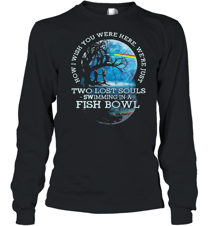 how i wish you were here lyrics pink floyd two lost souls fish bowl shirt long sleeved t shirt