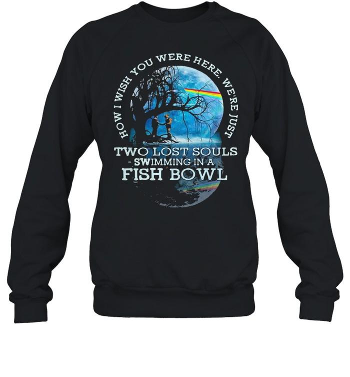 how i wish you were here lyrics pink floyd two lost souls fish bowl shirt unisex sweatshirt