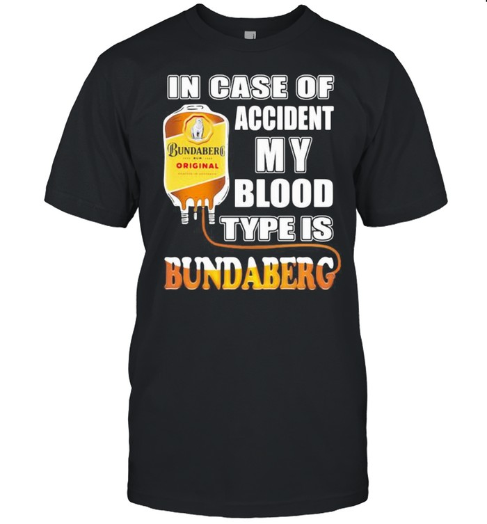 In Case Of Accident My Blood Type Is Bundaberg  Classic Men's T-shirt