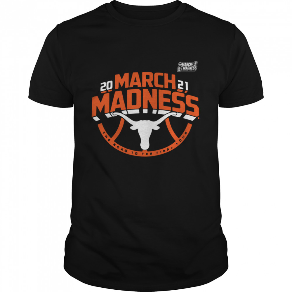 Awesome Texas Longhorns 2021 March Madness Bound Ticket shirt Classic Men's T-shirt