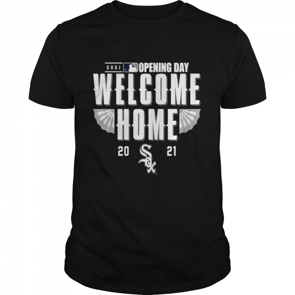 Chicago White Sox 2021 Opening day welcome home shirt Classic Men's T-shirt