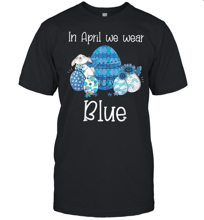 Easter Egg In April We Wear Blue Autism Awareness shirt Classic Men's T-shirt
