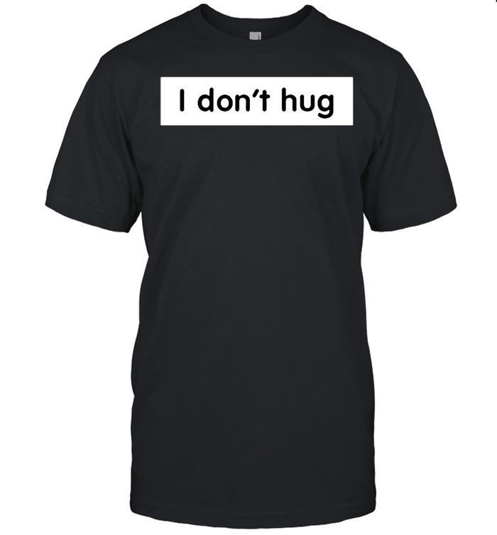 I dont hug shirt Classic Men's T-shirt