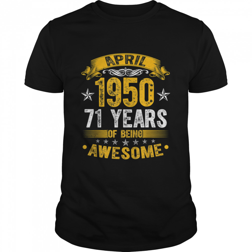 Distressed April 1950 71 Years Old 71st Birthday  Classic Men's T-shirt