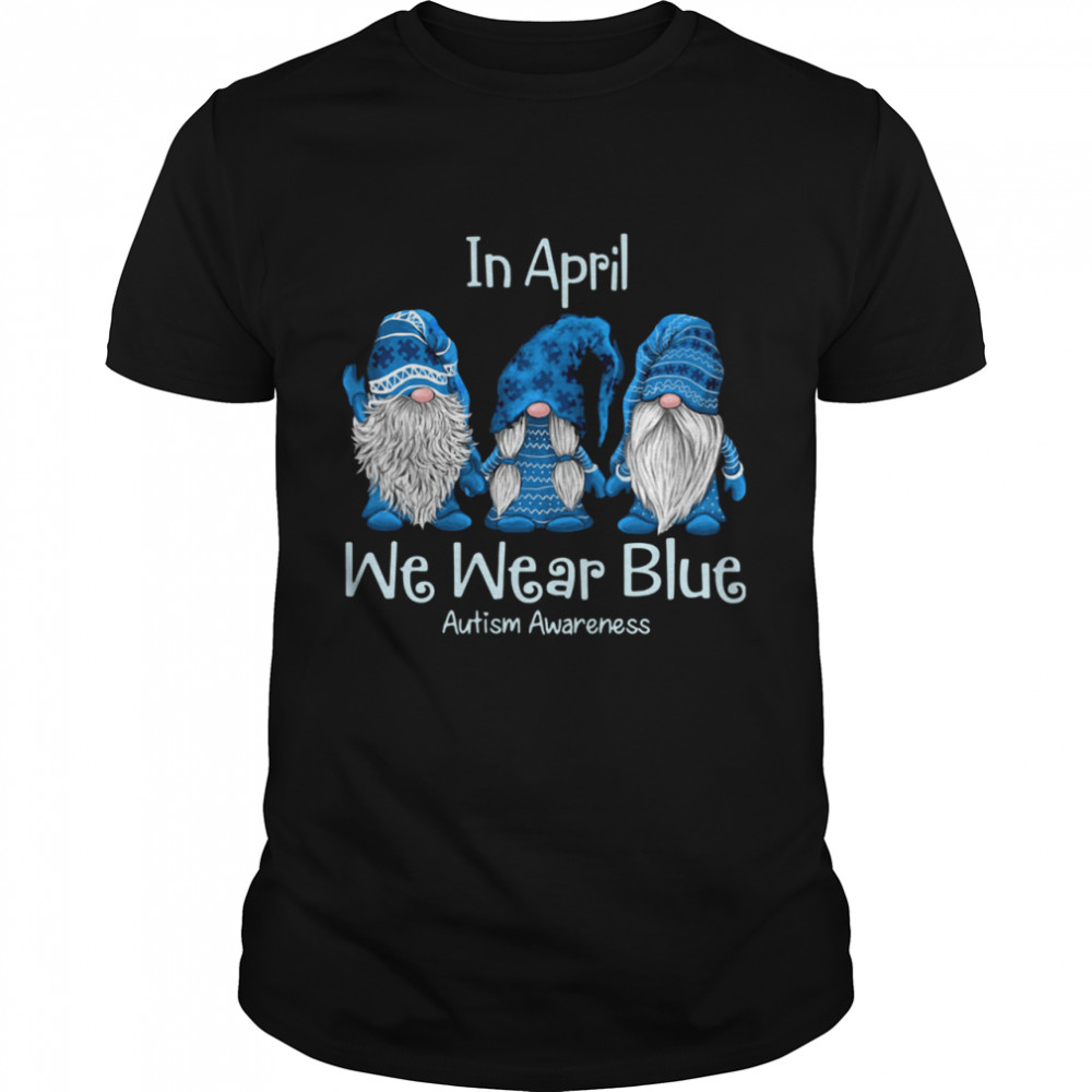 Gnomes In April We Wear Blue Autism Awareness  Classic Men's T-shirt