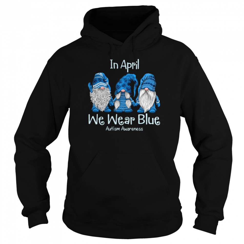 gnomes in april we wear blue autism awareness  unisex hoodie