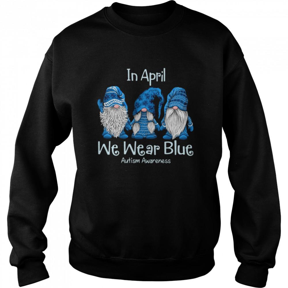 gnomes in april we wear blue autism awareness  unisex sweatshirt