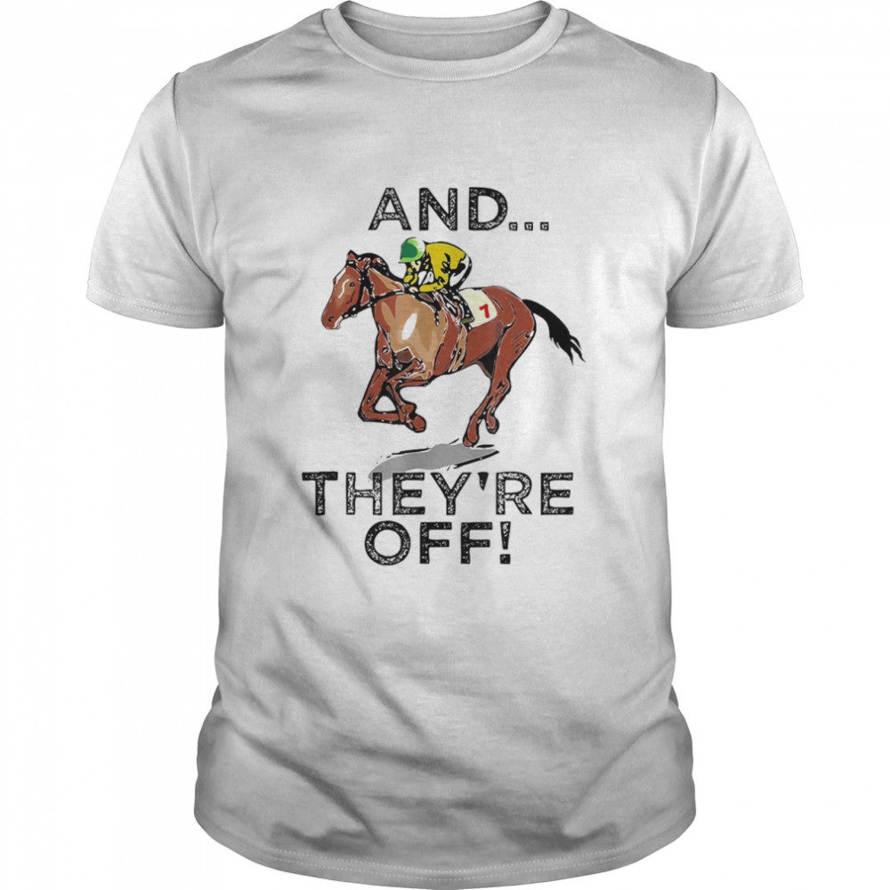 Horse Race and theyre off shirt Classic Men's T-shirt