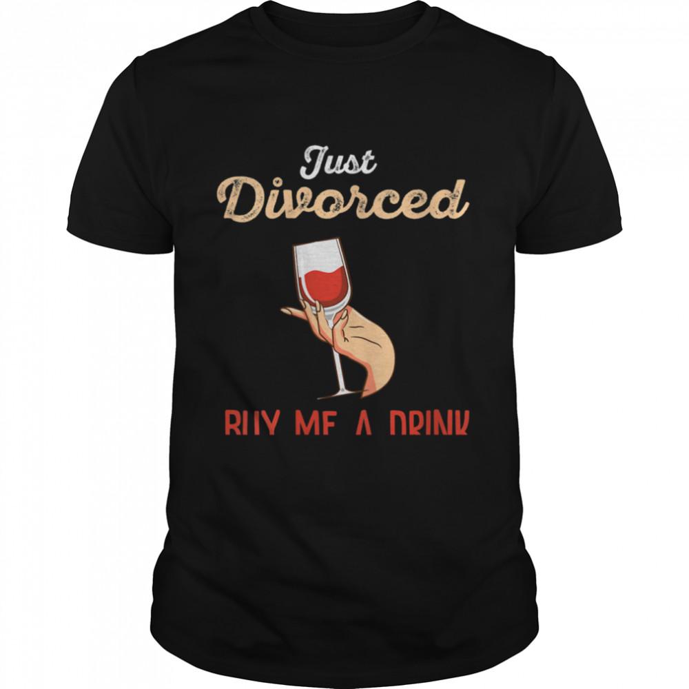 Just Divorced Buy Me Divorce Party Divorcee  Classic Men's T-shirt