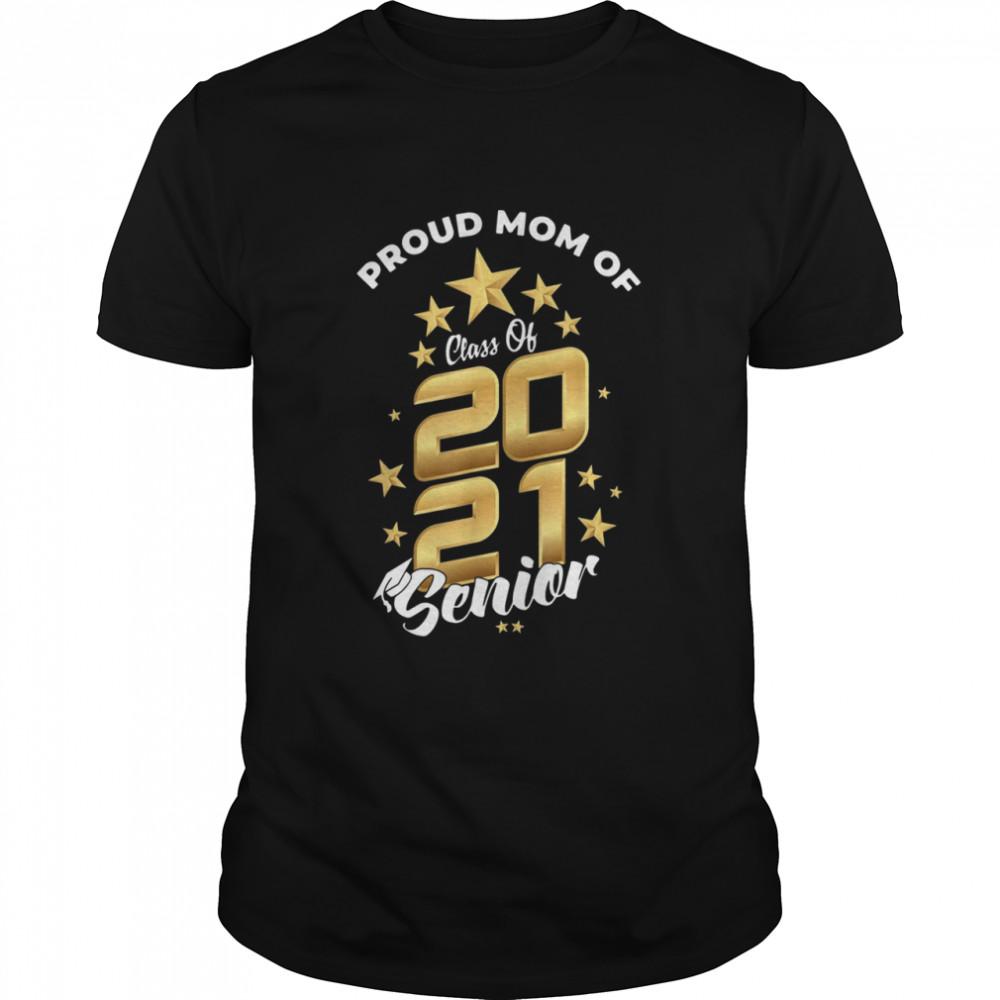 Proud mom of class of 2021 senior shirt Classic Men's T-shirt