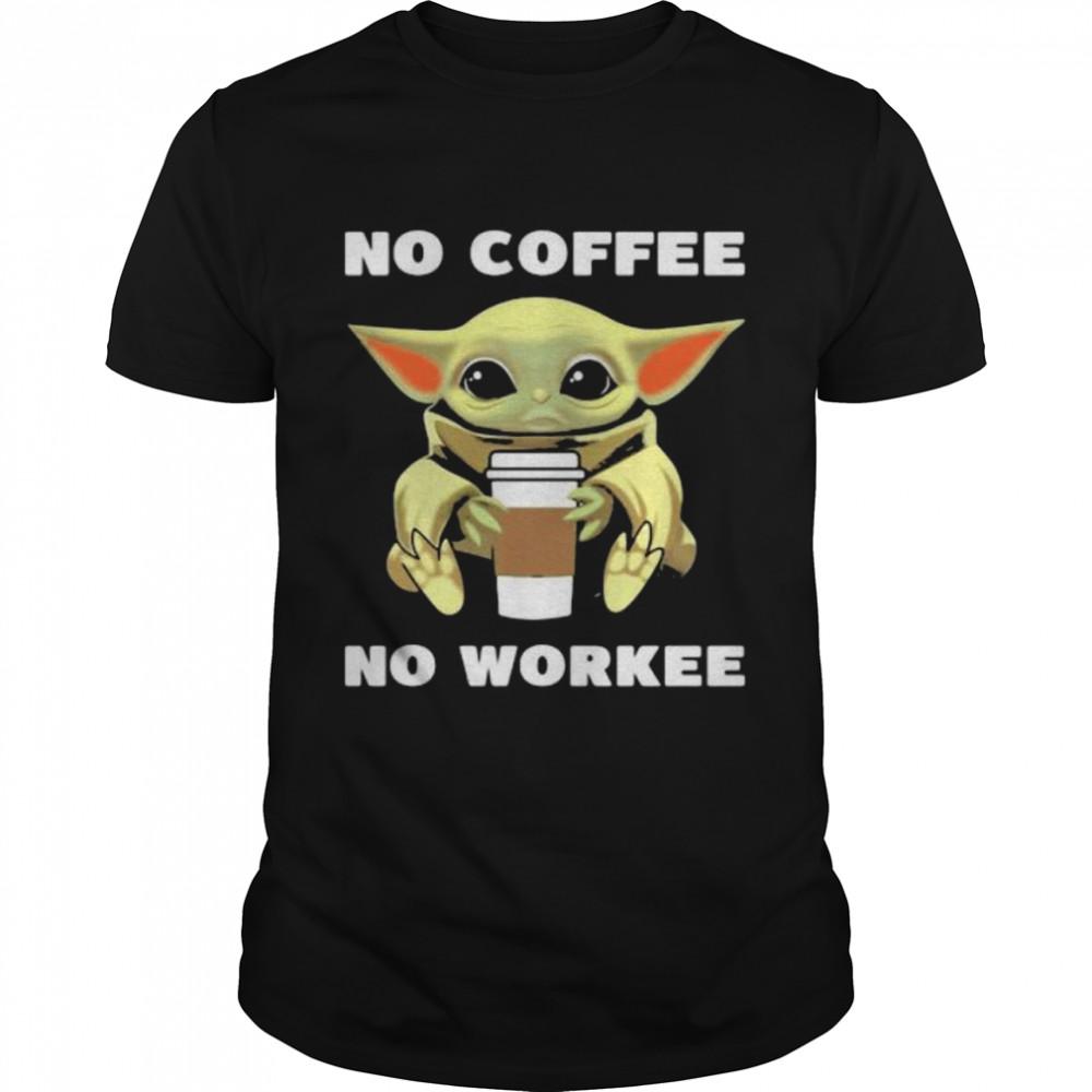 Baby Yoda No Coffee No Workee  Classic Men's T-shirt