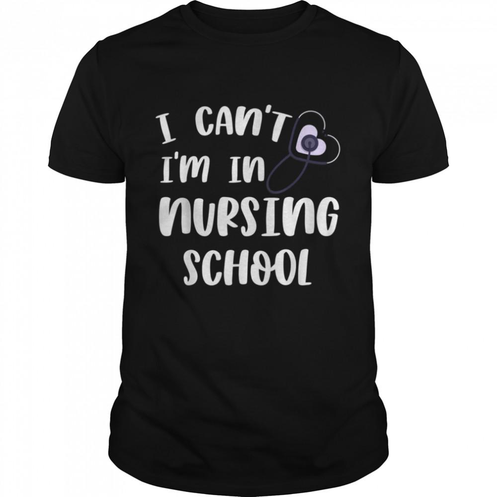 I Can't I'm In Nursing School Trendy Nursing Student  Classic Men's T-shirt
