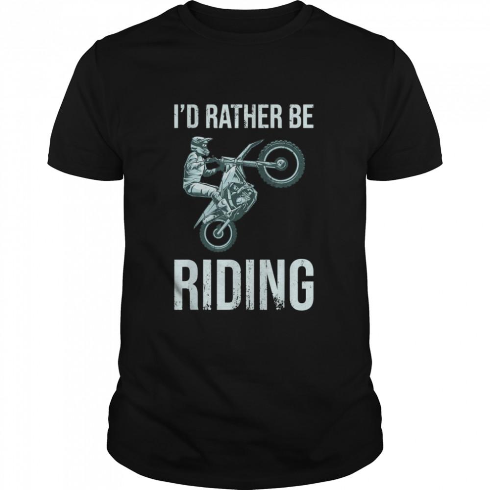 I'd Rather Be Riding Dirt Bike Riding Retro Dirt Bike Riding  Classic Men's T-shirt