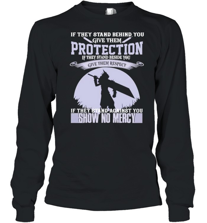 if they stand behind you give them protection show no mercy shirt long sleeved t shirt
