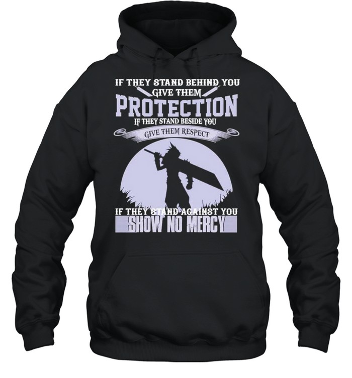 if they stand behind you give them protection show no mercy shirt unisex hoodie