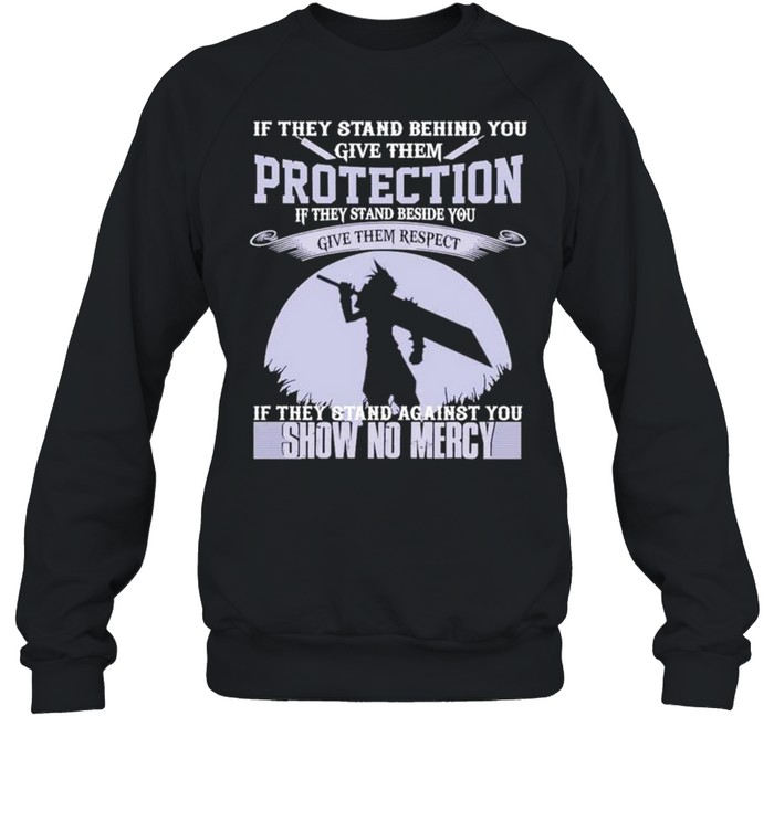 if they stand behind you give them protection show no mercy shirt unisex sweatshirt