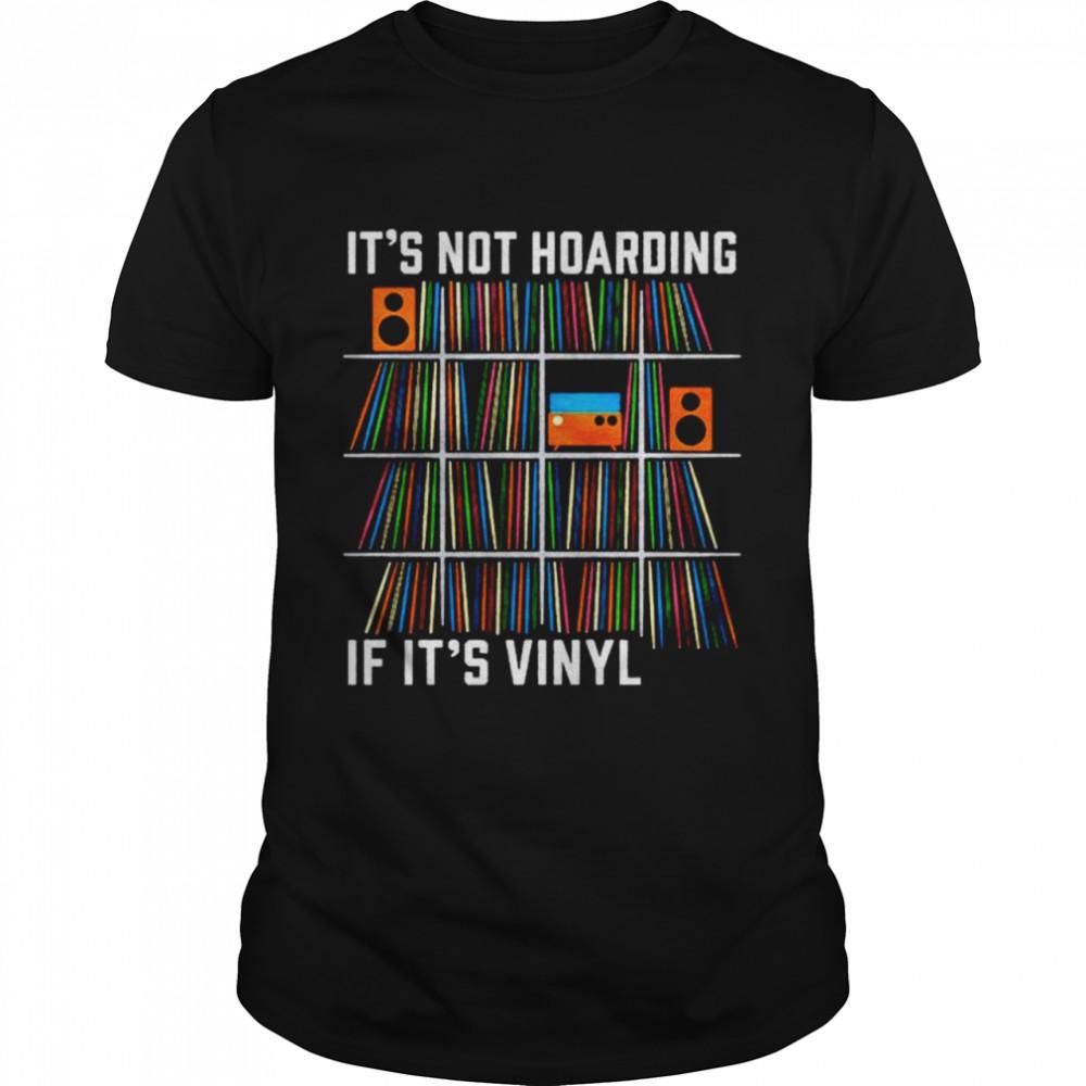 It's not hoarding if it's vinyl shirt Classic Men's T-shirt