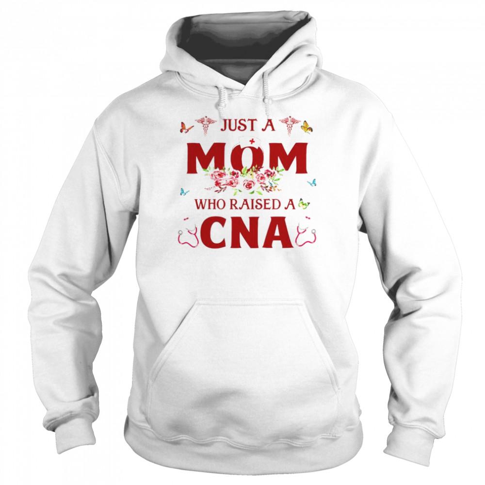 just a mom who raised a cna shirt unisex hoodie