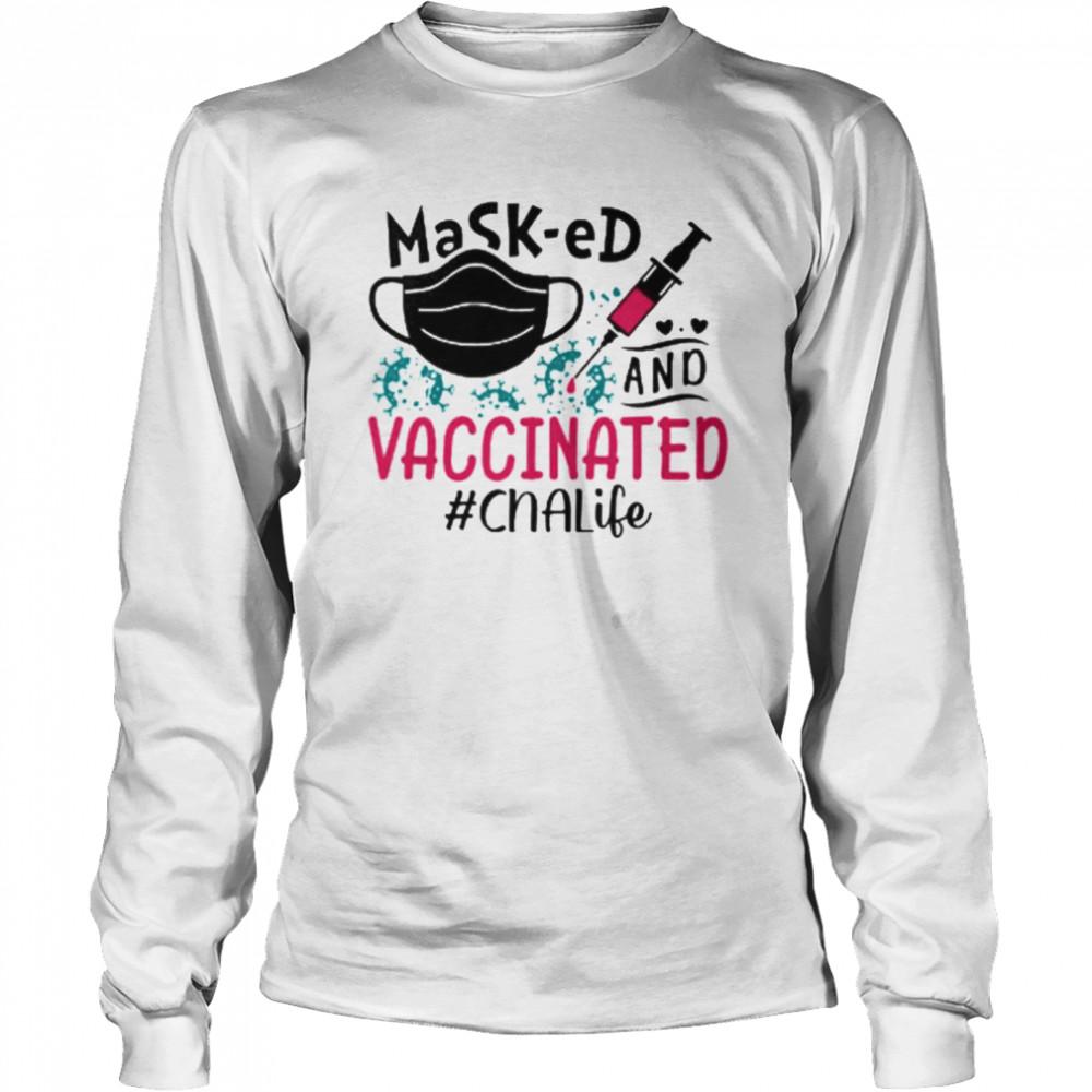masked and vaccinated cna life shirt long sleeved t shirt