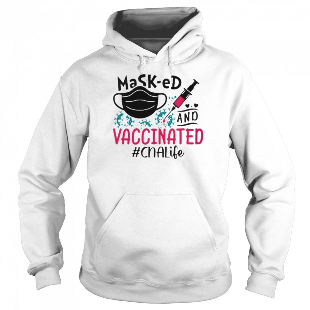 masked and vaccinated cna life shirt unisex hoodie