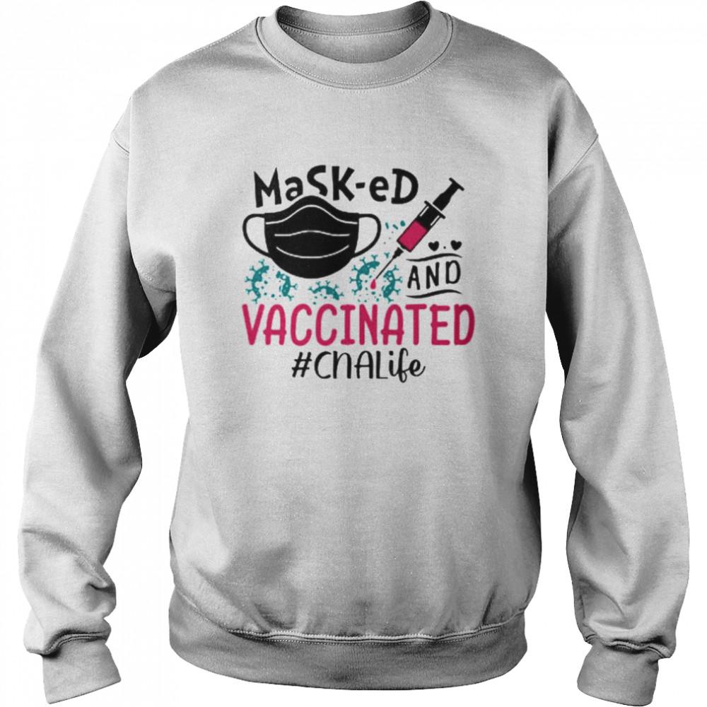 masked and vaccinated cna life shirt unisex sweatshirt