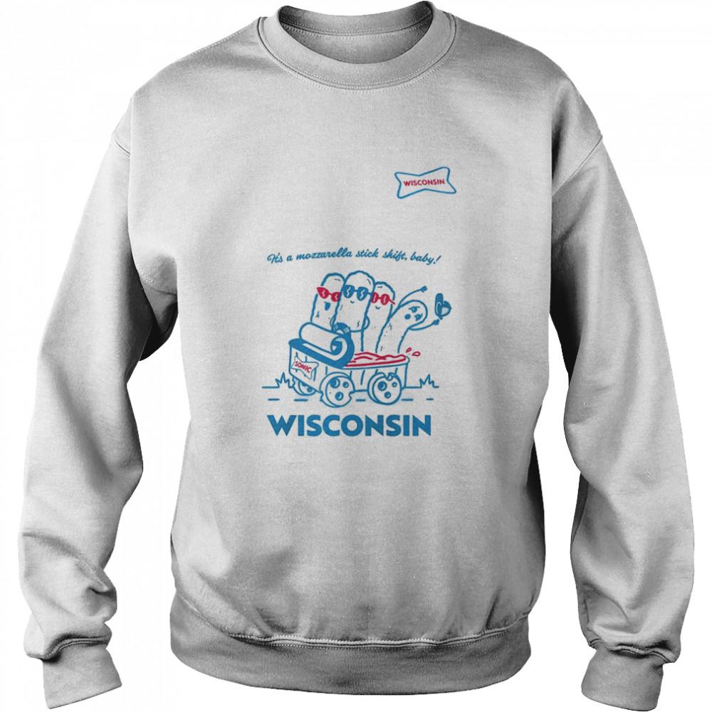 sonic its a mozzarella stick shift baby wisconsin shirt unisex sweatshirt