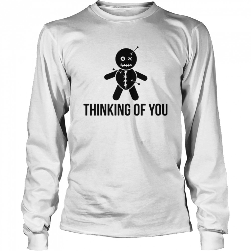 thinking of you voodoo doll shirt long sleeved t shirt