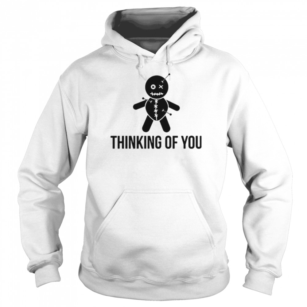 thinking of you voodoo doll shirt unisex hoodie