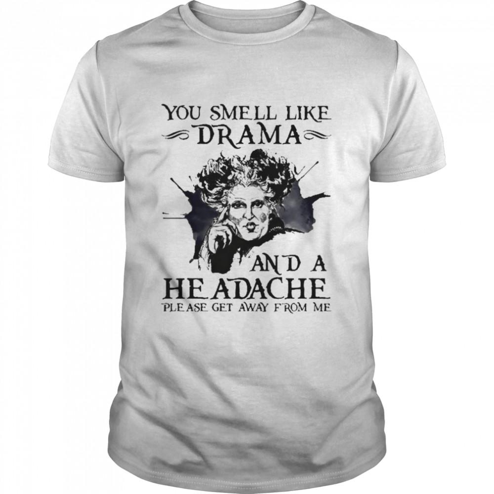 Winifred Sanderson you smell like drama and a headache shirt Classic Men's T-shirt