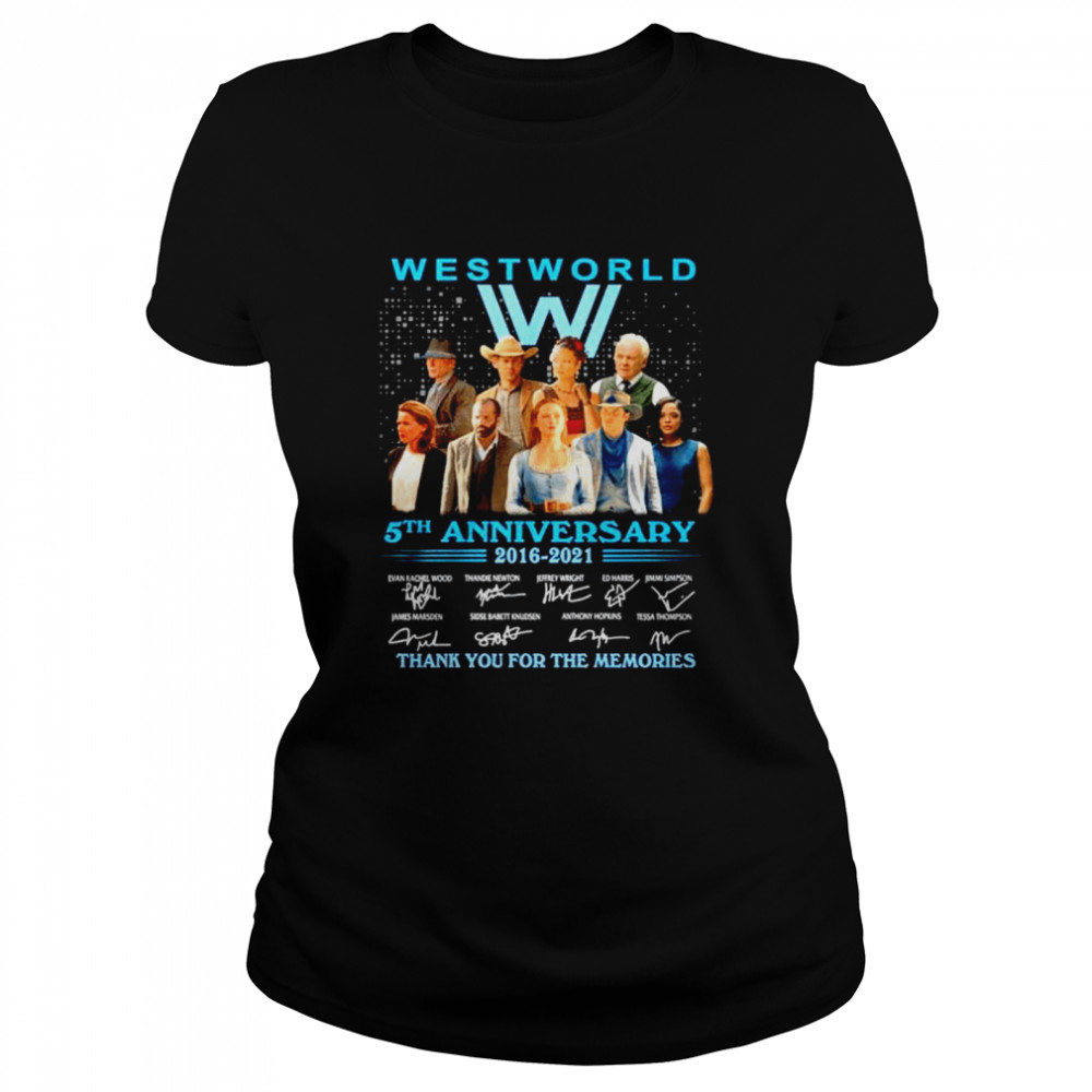 westworld 5th anniversary 2016 2021 signature thank for the memories shirt classic womens t shirt