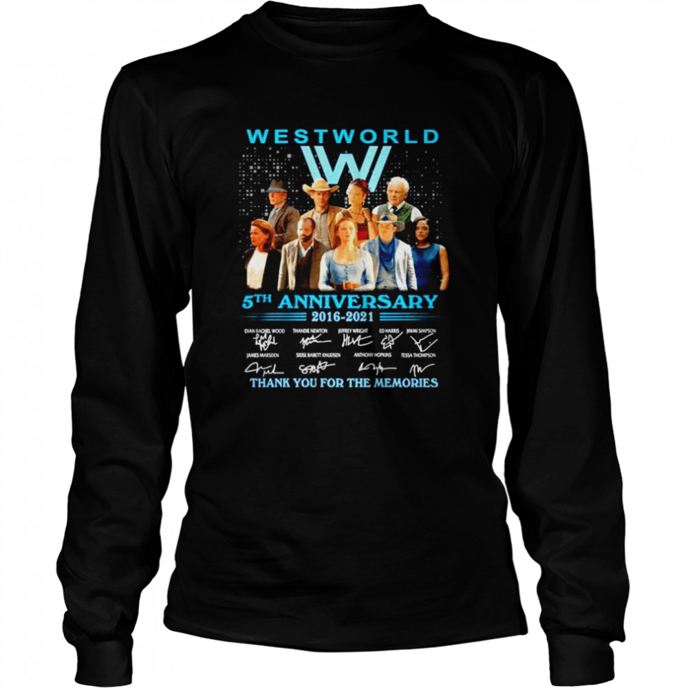 westworld 5th anniversary 2016 2021 signature thank for the memories shirt long sleeved t shirt