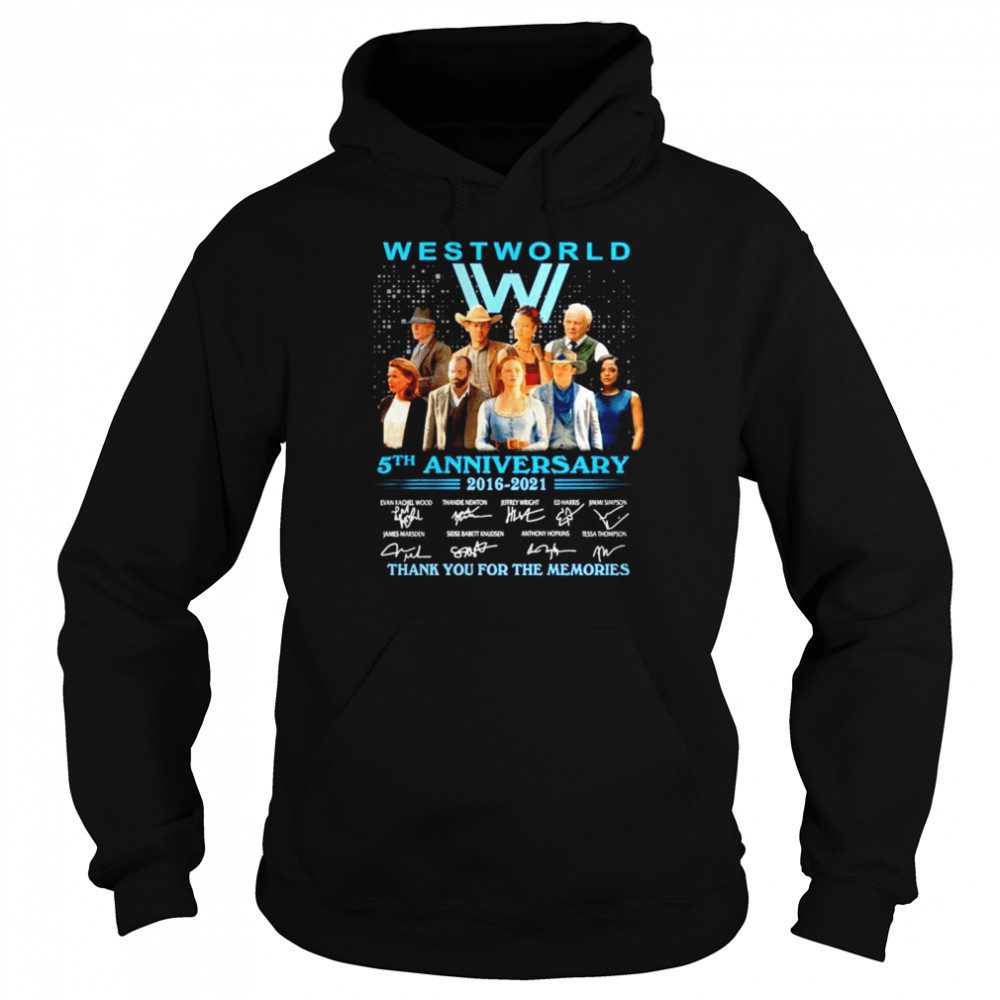 westworld 5th anniversary 2016 2021 signature thank for the memories shirt unisex hoodie