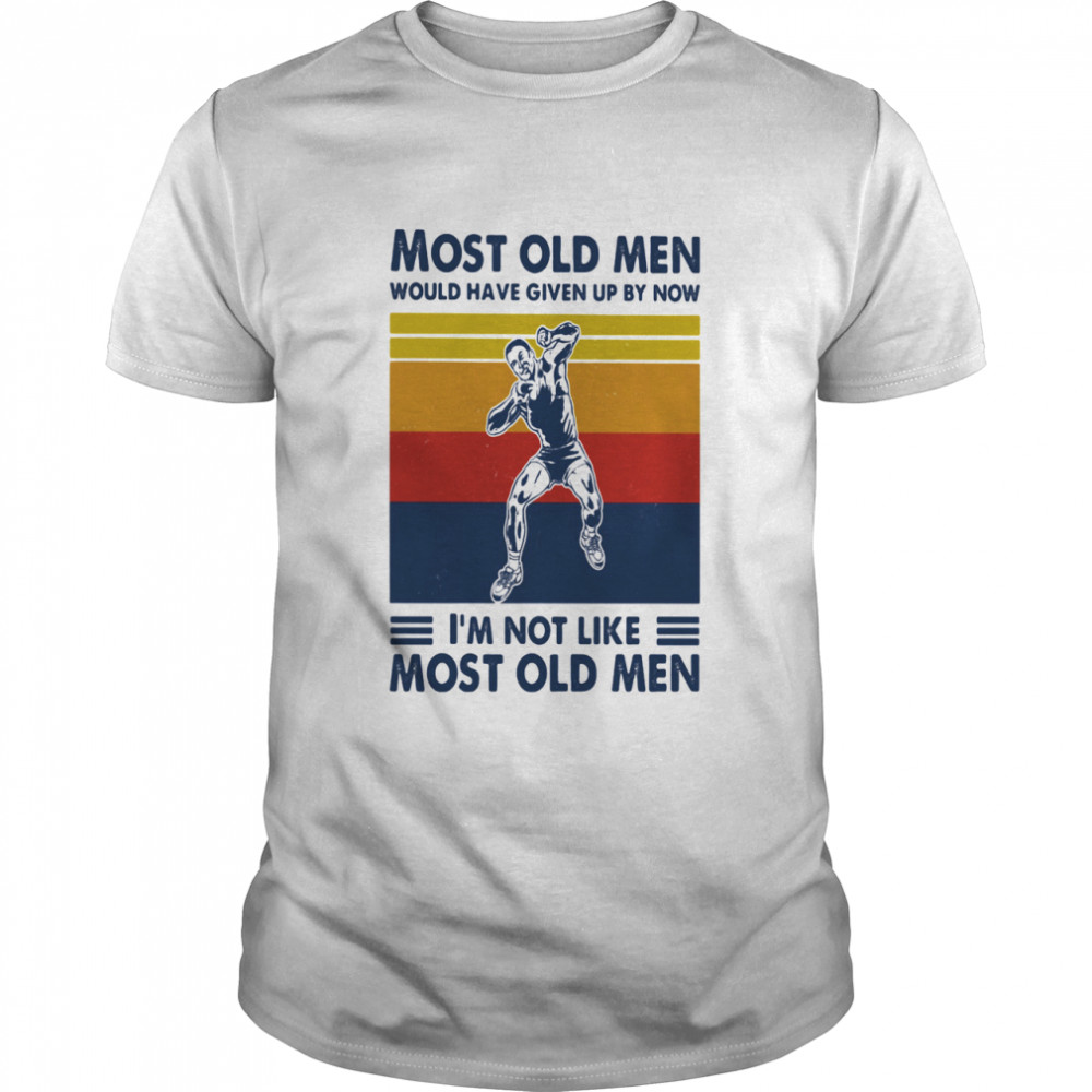 Most Old Men Would Have Given Up By Now I'm Not Like Most Old Men Shot Put Vintage  Classic Men's T-shirt