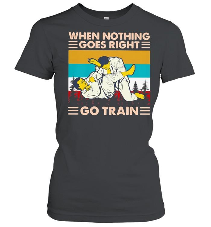 when nothing goes right go train jiu jitsu vintage  classic womens t shirt