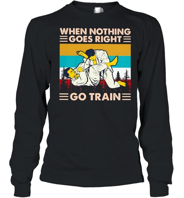 when nothing goes right go train jiu jitsu vintage  long sleeved t shirt