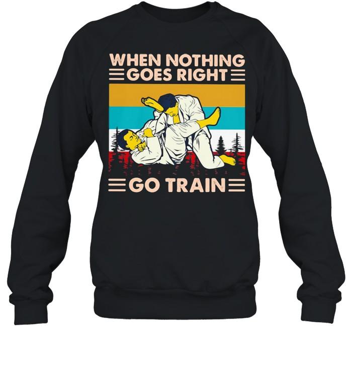when nothing goes right go train jiu jitsu vintage  unisex sweatshirt