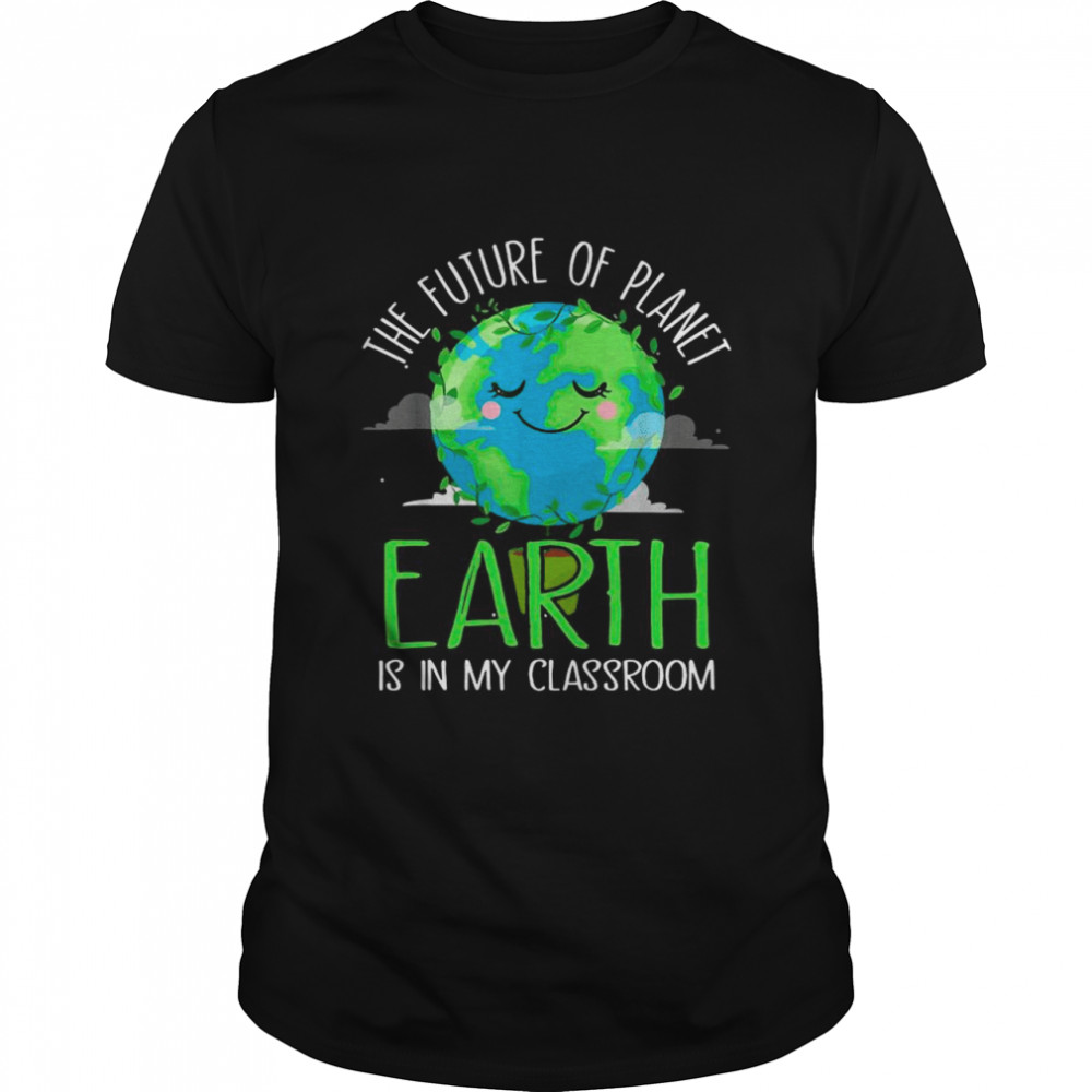 Earth Day Teachers 2021 Classroom Funny shirt Classic Men's T-shirt