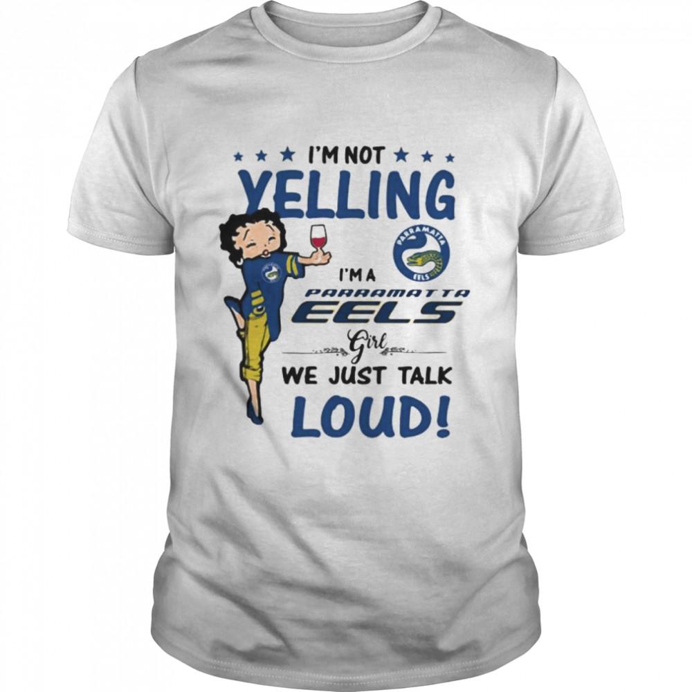 I'm Not Yelling I'm A Pamatta Girl We Just Talk Loud  Classic Men's T-shirt