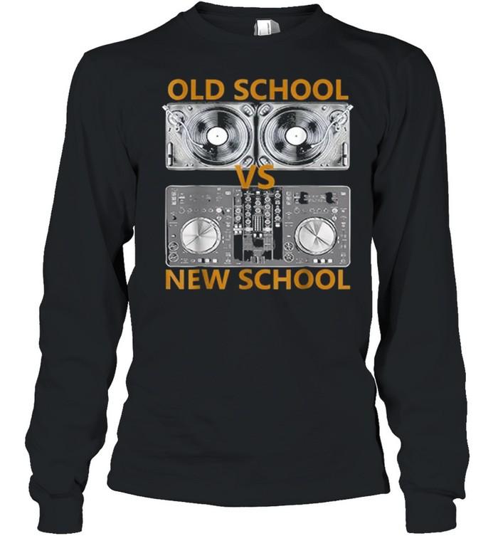 old school dj vs new school dj shirt long sleeved t shirt
