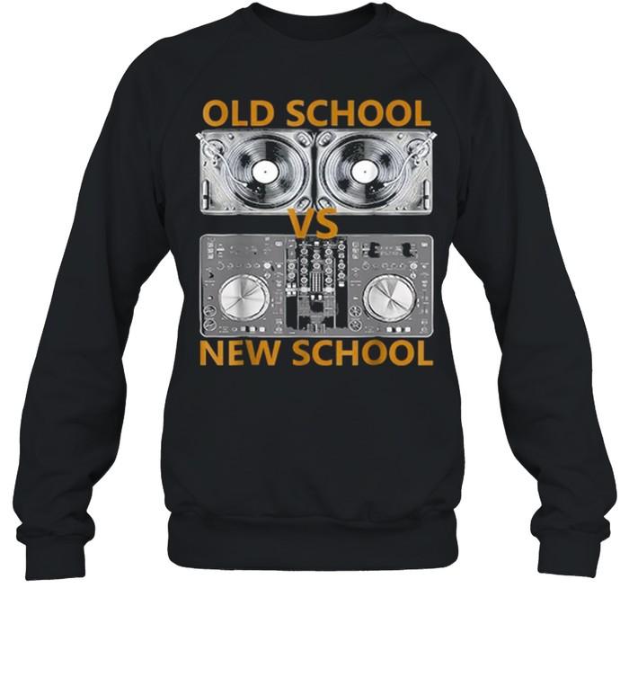 old school dj vs new school dj shirt unisex sweatshirt