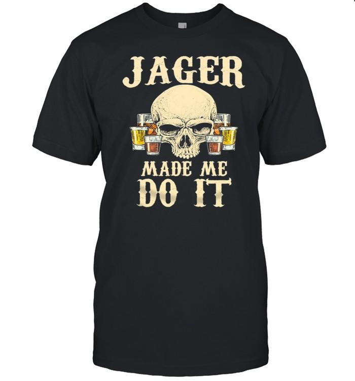 Skull Jager Made Me Do It shirt Classic Men's T-shirt