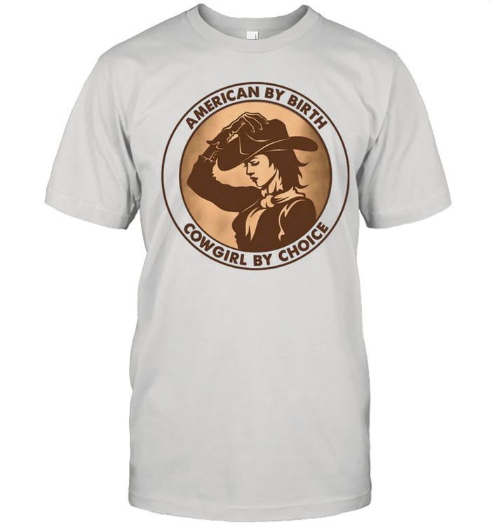 American By Birth Cowgirl By Choice shirt Classic Men's T-shirt