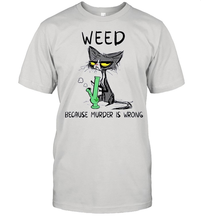 Black Cat Weed Because Murder Is Wrong shirt Classic Men's T-shirt