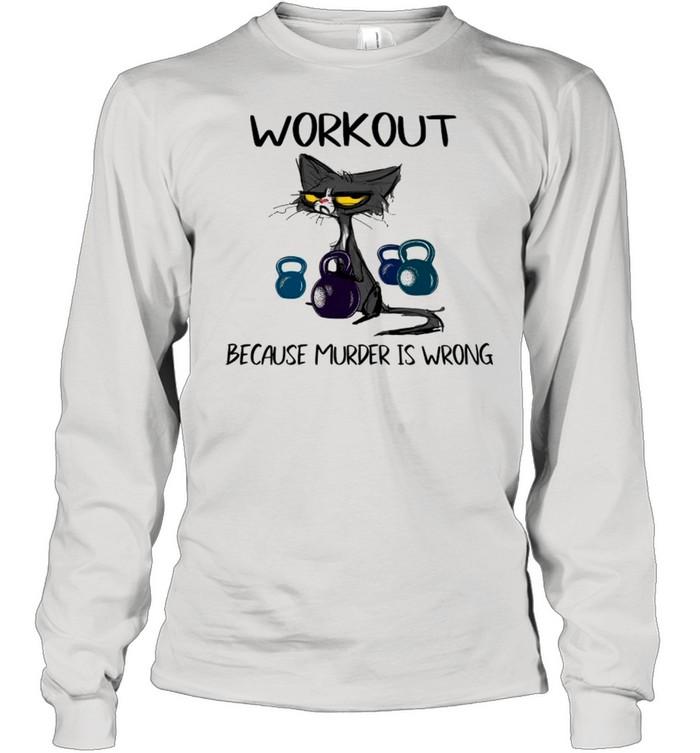 black cat workout because murder is wrong shirt long sleeved t shirt