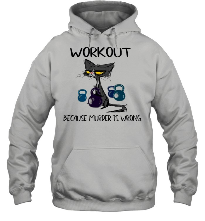 black cat workout because murder is wrong shirt unisex hoodie