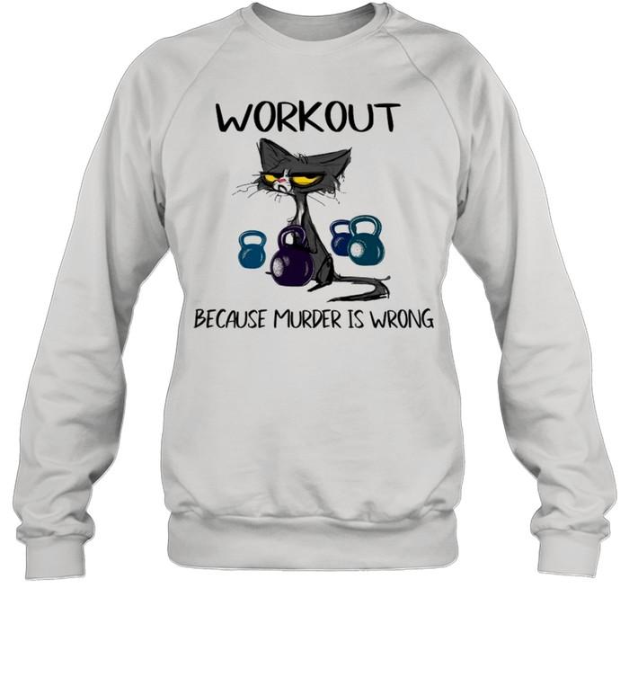 black cat workout because murder is wrong shirt unisex sweatshirt
